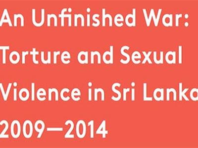 An Unfinished War: Torture and Sexual Violence in Sri Lanka 2009—2014